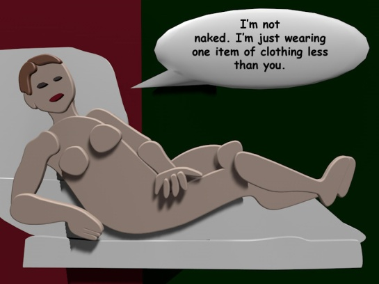 "An image made with 3D modeling software that looks like a cardboard cutout of a naked woman lying on a bed. A word balloon says: ""I'm not naked. I'm just wearing one item of clothing less than you."""